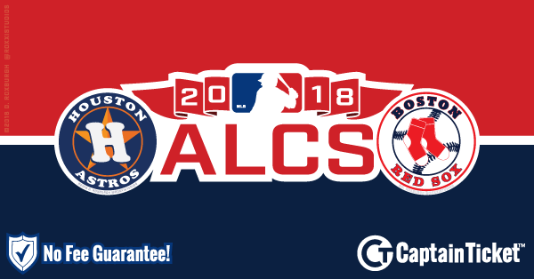 Buy 2018 ALCS (Astros Vs Red Sox) tickets cheaper with no fees at Captain Ticket™ - The Original No Fee Ticket Site!