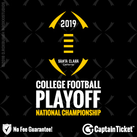 Buy College Football National Championship tickets cheaper with no fees at Captain Ticket™ - The Original No Fee Ticket Site!