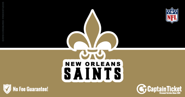 Buy New Orleans Saints tickets cheaper with no fees at Captain Ticket™ - The Original No Fee Ticket Site!