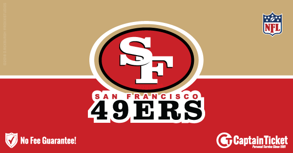 Buy San Francisco 49ers tickets cheaper with no fees at Captain Ticket™ - The Original No Fee Ticket Site!