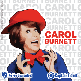 Buy Carol Burnett tickets cheaper with no fees at Captain Ticket™ - The Original No Fee Ticket Site!