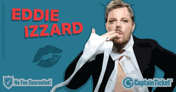 Get Eddie Izzard tickets for less with everyday low prices and no service fees at Captain Ticket™ - The Original No Fee Ticket Site! #FanArtByRoxxi