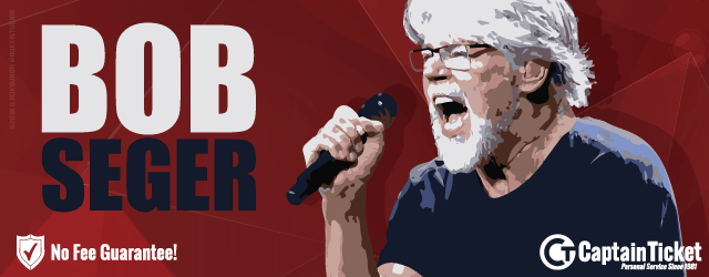 Bob Seger Concert Tickets Cheap With No Fees