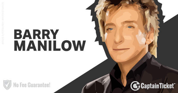 Buy Barry Manilow tickets cheaper with no fees at Captain Ticket™ - The Original No Fee Ticket Site!