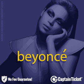 Buy Beyonce tickets cheaper with no fees at Captain Ticket™ - The Original No Fee Ticket Site!