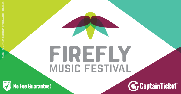 Buy Firefly Music Festival tickets cheaper with no fees at Captain Ticket™ - The Original No Fee Ticket Site!