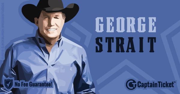 Get George Strait tickets for less with everyday low prices and no service fees at Captain Ticket™ - The Original No Fee Ticket Site! #FanArtByRoxxi