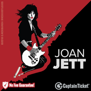 Buy Joan Jett tickets cheaper with no fees at Captain Ticket™ - The Original No Fee Ticket Site!