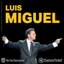 Buy Luis Miguel tickets cheaper with no fees at Captain Ticket™ - The Original No Fee Ticket Site!