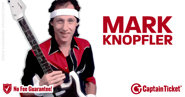 Buy Mark Knopfler tickets cheaper with no fees at Captain Ticket™ - The Original No Fee Ticket Site!