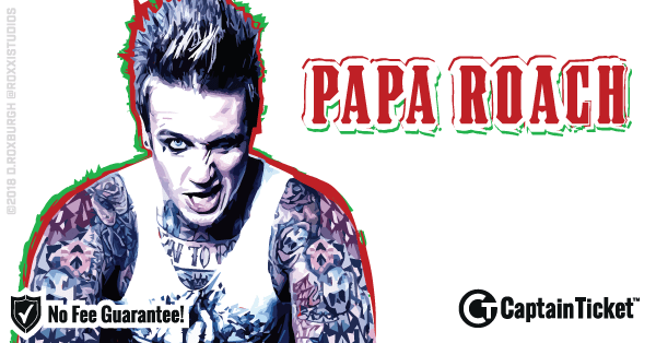 Buy Papa Roach tickets cheaper with no fees at Captain Ticket™ - The Original No Fee Ticket Site!