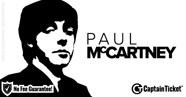 Buy Paul McCartney tickets cheaper with no fees at Captain Ticket™ - The Original No Fee Ticket Site!