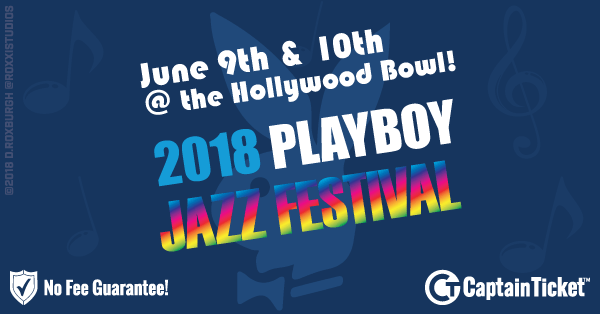 Buy Playboy Jazz Festival tickets cheaper with no fees at Captain Ticket™ - The Original No Fee Ticket Site!