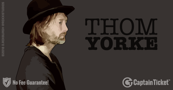 Buy Thom Yorke tickets cheaper with no fees at Captain Ticket™ - The Original No Fee Ticket Site!