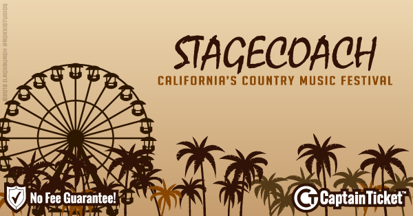 Buy Stagecoach Country Music Festival tickets cheaper with no fees at Captain Ticket™ - The Original No Fee Ticket Site!