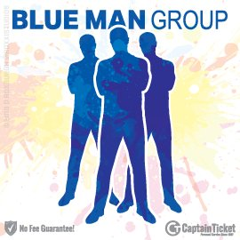 Buy Blue Man Group tickets cheaper with no fees at Captain Ticket™ - The Original No Fee Ticket Site!