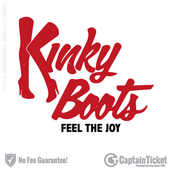 Buy Kinky Boots tickets cheaper with no fees at Captain Ticket™ - The Original No Fee Ticket Site!