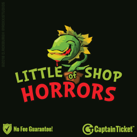 Buy Little Shop of Horrors tickets cheaper with no fees at Captain Ticket™ - The Original No Fee Ticket Site!